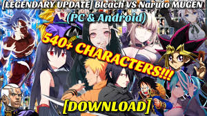 LEGENDARY UPDATE] Bleach VS Naruto MUGEN 540+ CHARACTERS (PC & Android)  [DOWNLOAD] - YouTube