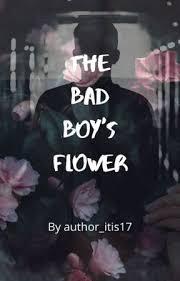 The Bad Boy's Flower - Chapter Five... - Wattpad