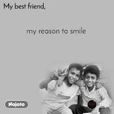 my best friend my reason to smile myfriend nojot english quote