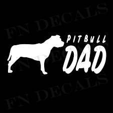 Pitbull Dad Vinyl Decal Sticker V2 Fn Decals