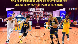 NBA PLAYOFFS; Game 1, Utah Jazz Vs. Denver Nuggets Live Stream Play By Play  & Reactions - YouTube