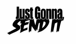 Just Gonna Send It Decal Racing Sticker Vinyl Jdm Larry Window Car Truck Laptop Ebay