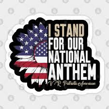 I Stand For Our National Anthem Vr Patriotic American Patriotic American 4th Of July 4th Of July Sticker Teepublic