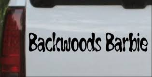 Backwoods Barbie Car Or Truck Window Decal Sticker Or Wall Art Decalsrock