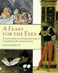 A Feast for the Eyes by Gillian Riley