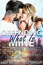 Defending What Is Mine (Wilde Boys Book 4) by Abby Brooks | eReaderIQ