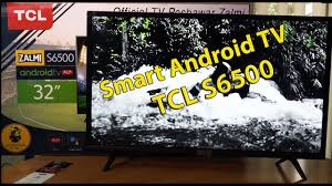 TCL S6500 Smart Android TV Detailed Review | 32