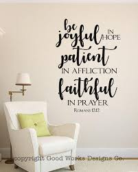 Be Joyful In Hope Patient In Affliction Faithful In Prayer Romans 12 12 Wall Decal Christian Wall Bible Verse Wall Quote Name Wall Decals Bible Verse Wall