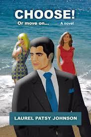 Choose! Or move on... eBook by Laurel Patsy Johnson - 1230003264133 |  Rakuten Kobo Greece