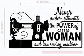Never Underestimate One Woman Wall Vinyl Decals Sewing Room Art 36x20 2 Inch Black Amazon Com