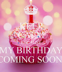 quotes keep calm its my birthday month