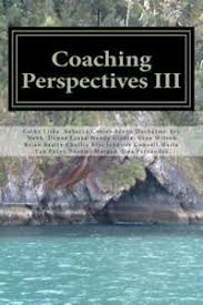 Coaching Perspectives III by Rebecca Cooley, Donna Leake, Cathy Liska,  Penny Ducharme and Ava Webb (2013, Trade Paperback) for sale online | eBay