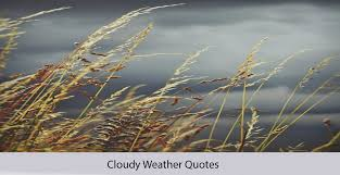 inspirational cloudy weather quotes by famous authors
