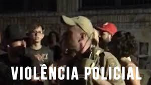 Resultado de imagem para VIOLENCIA POLICIAL
