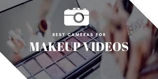 top 8 best cameras for you makeup