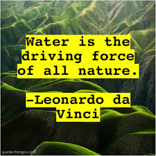 leonardo da vinci water is the driving force