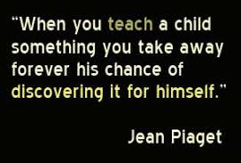 i always liked piaget quotes about children learning learning