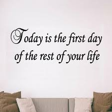 Vwaq Today Is The First Day Of The Rest Of Your Life Wall Decal Wayfair