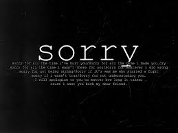 say sorry i m sorry for not being a good friend hd