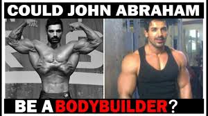 john abraham could he be a bodybuilder
