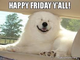 happy friday y all happy friday dog