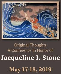 Original Thoughts: A Conference in Honor of Jacqueline Stone - Center for  the Study of Religion