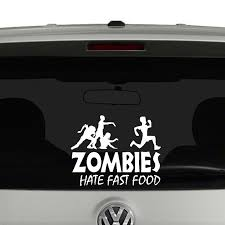 Zombies Hate Fast Food Vinyl Decal