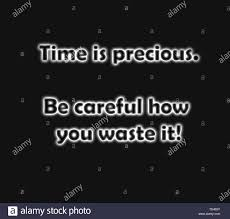 simple text quote the words time is precious be careful how