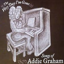 The Very Day I'm Gone - Songs of Addie Graham by June Appal Recordings  on SoundCloud - Hear the world's sounds