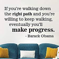 Amazon Com Wall Quote The Right Path Barack Obama Vinyl Decal Inspirational Motivational Vinyl Decal Home Decor Make Progress Office Presient Home Kitchen