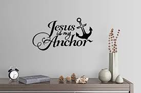Amazon Com 42 X24 Jesus Is My Anchor Christian Home Boat Fisherman Wall Decal Sticker Art Mural Home Decor Home Kitchen