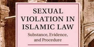 Sexual Violation in Islamic Law: Substance, Evidence, and Procedure -  Ijtihad Network