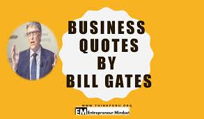 business quotes by bill gates bill gates quotes about education