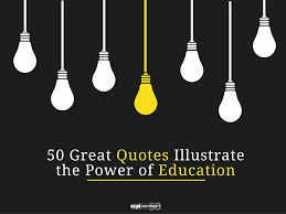 great quotes illustrate the power of education