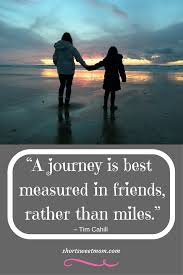 """travel quotes """"a journey is best measured in friends rather than"""
