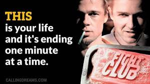 this is your life and it s ending one minute at a time