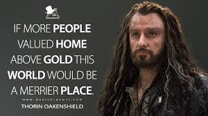 if more people valued home above gold this world would be a