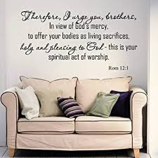 Amazon Com Vsgraphics Llc Wall Decals Quotes Bible Verse Psalm Romans 12 1 Therefore I Urge Lord God Quote Vinyl Sticker Living Room Bedroom Decal Home Decor Da3586 Home Kitchen