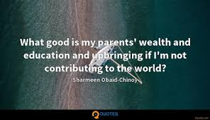 what good is my parents wealth and education and upbringing