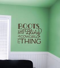 Boots And Bling It S A Cowgirl Thing Western Wall Decal Quotes For Girls Room