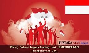 dialog bahasa inggris tentang hari kemerdekaan independence day