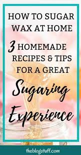 how to make sugar wax at home 3 easy
