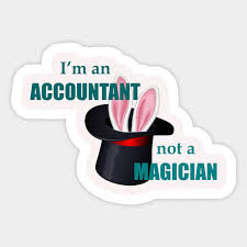 i m an accountant not a magician