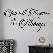 Bedroom Wall Decal You Will Forever Be My Always Romantic Etsy