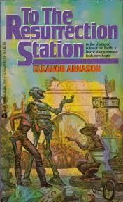To the Resurrection Station by Eleanor Arnason - Risingshadow