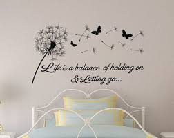 Life Is A Balance Of Holding On And Letting Go Inspirational Wall Decal Quote Keith Urb Dandelion Wall Decal Inspirational Quotes Wall Art Wall Quotes Decals