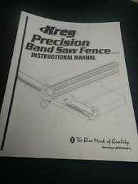 Kreg Instruction Owners Manual Band Saw Fence Kms7200 Ebay