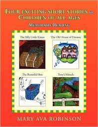 Four Exciting Short Stories for Children of All Ages by Mary Ava Robinson,  Paperback | Barnes & Noble®