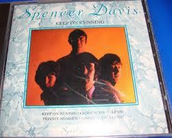 Spencer Davis - Keep on Running ...