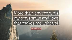 """amber valletta quote """"more than anything it s my son s smile and"""